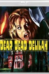 Dear Dead Delilah (1972) - Blu-ray Review