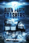 Alien Party Crashers (2019) - Movie Review