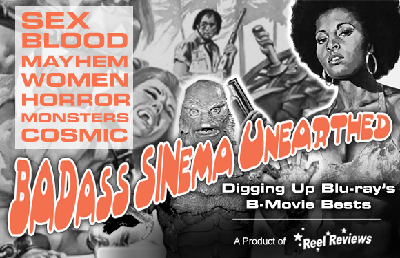Badass Sinema Unearthed - B-movies on Blu-ray