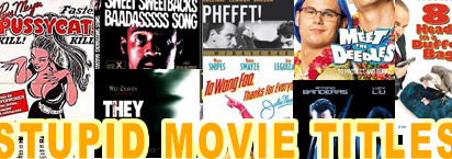 List of the worst and most stupid movie titles